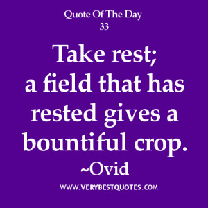take rest quotes, Take rest; a field that has rested gives a bountiful ...