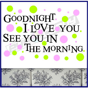 Good Night I Love You,See You In The Morning ~ Good Night Quote