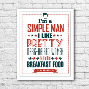 Ron Swanson Parks and Recreation show poster quote I'm a Simple Man ...
