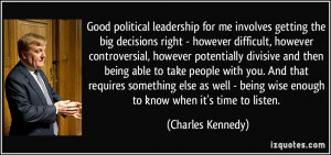 Good political leadership for me involves getting the big decisions ...