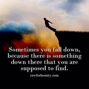 Sometimes you fall down...