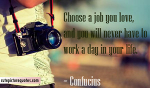 Confucius Quotes / Life Quotes / Love Life Quotes / Love Quotes / Work ...