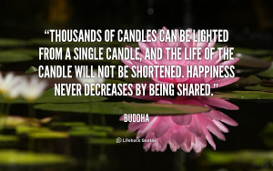 Buddha Quotes Happiness Never Decreases Being Shared