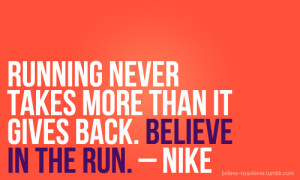 Inspirational Running Quotes Nike Dammit nike, thanks for these
