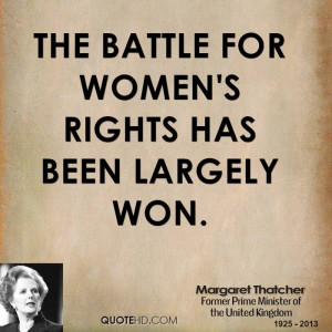 The battle for women's rights has been largely won.
