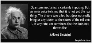 Quantum mechanics is certainly imposing. But an inner voice tells me ...