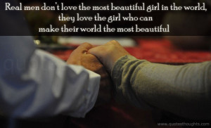 Real men don't love the most beautiful girl in the world,