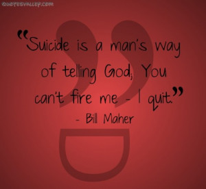 Quotes About Suicide Suicide is you're giving up