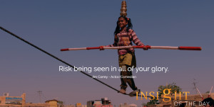 motivational quote: Risk being seen in all of your glory. -Jim Carrey ...