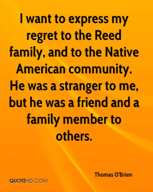 to express my regret to the Reed family, and to the Native American ...