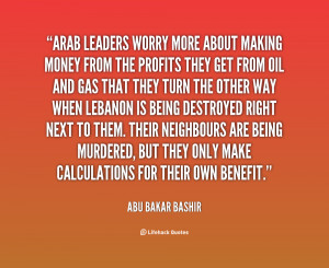 quote-Abu-Bakar-Bashir-arab-leaders-worry-more-about-making-money ...