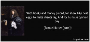 With books and money placed, for show Like nest eggs, to make clients ...