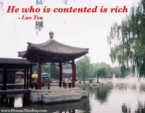 He who is contented is rich .