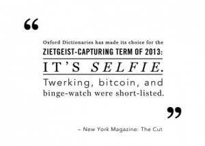 Selfie Quotes Which great quotes did we miss