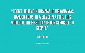 quote-Holly-Near-i-dont-believe-in-nirvana-if-nirvana-26353.png