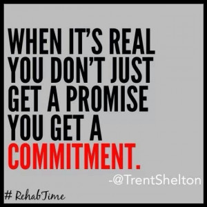 When its real you don't just get a promise, you get a commitment.