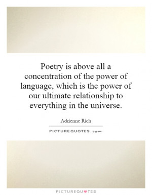 above all a concentration of the power of language, which is the power ...