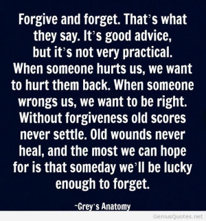 Greys Anatomy Quotes - Forgive and forget – Grey's Anatomy