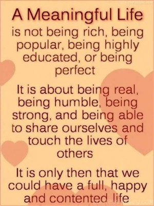 Meaningful Life Is Not Being Rich, Being Popular, Being Highly ...