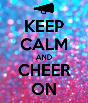 Keep Calm and Cheer On Quotes