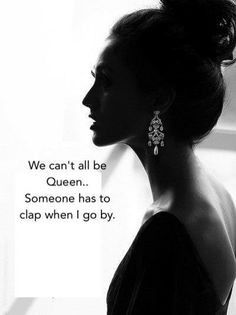 30+ Queen Quotes And Sayings