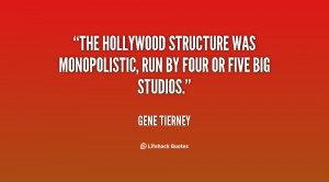 The Hollywood structure was monopolistic, run by four or five big ...