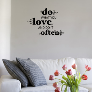 wall quote 106 do what you love and do it often this quote ...