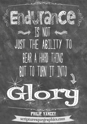 Endurance...Chalkboard Quote by Philip Yancey http ...