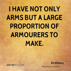 have not only Arms but a large proportion of Armourers to make.