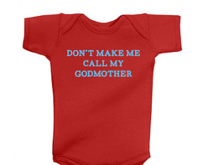 Don't Make Me Call My Godmother - Baby Infant Short Sleeve Bodysuit ...