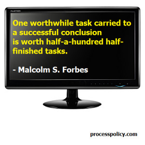 One worthwhile task carried to a successful conclusion is worth half-a ...