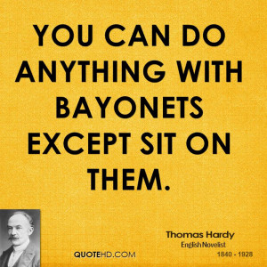You can do anything with bayonets except sit on them.