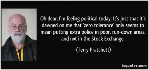 political today. It's just that it's dawned on me that 'zero tolerance ...