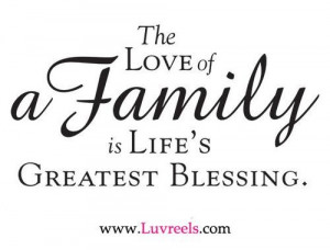 The love of a family is lifes greatest blessing family quote