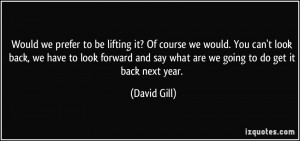 More David Gill Quotes