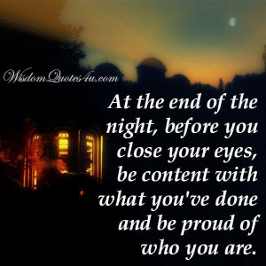 At the end of the night, before you close your eyes   Wisdom Quotes
