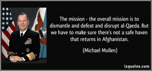 the overall mission is to dismantle and defeat and disrupt al-Qaeda ...