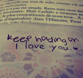Keep Holding On I Love You