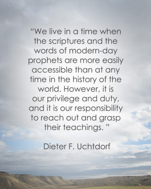 all know I love quotes! This one by Dieter F. Uchtdorf from his talk ...