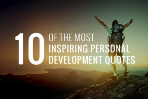 Here are 10 of the most inspiring personal development quotes that we ...