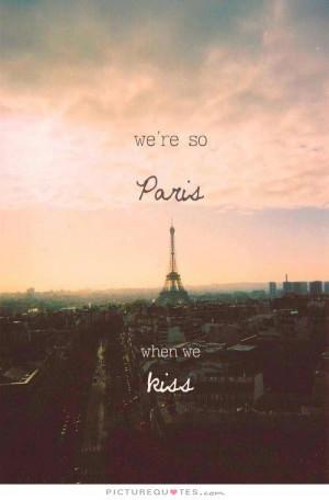 Kiss Quotes Paris Quotes