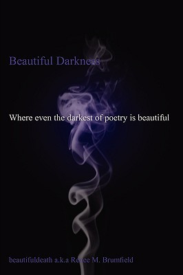 """Beautiful Darkness: Where Even the Darkest of Poetry Is Beautiful ..."