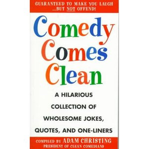 Comedy Comes Clean: A Hilarious Collection of Wholesome Jokes, Quotes ...