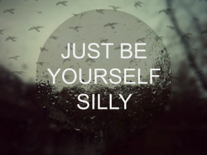 be, cute, quote, quotes, silly, text, yourself