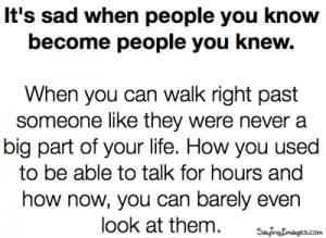 It's sad when people you know become people you knew