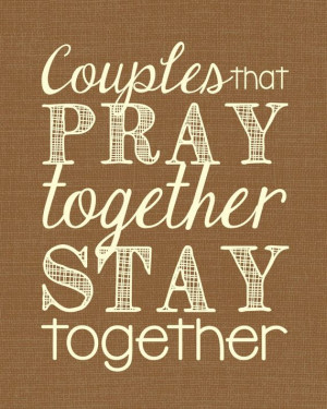 Couple that PRAY Together STAY Together