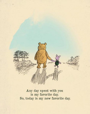 ... favorite day. So, today is my new favorite day. Winnie the Pooh quotes