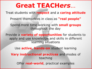 Great teachers treat students with respect and a caring attitude