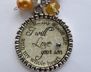 ... for my whole life Necklace, wedding gift mother in law beautiful quote