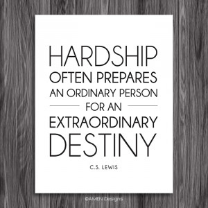 ... destiny. Quote from CS Lewis. Printable Scripture. 8×10